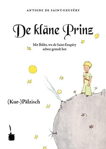 9783943052886: Der kleine Prinz. De kläne Prinz. Mit Bilder, wo de Saint-Exupéry selwer gemolt hot: Ausm Franzesische ins (Kur-)Pälzische iwwersetzt