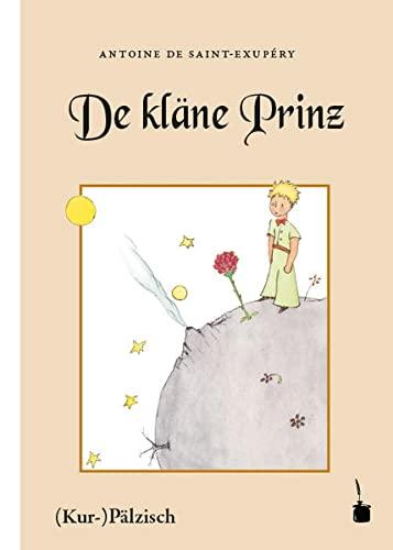 9783943052930: Der kleine Prinz. De kläne Prinz. Mit Bilder, wo de Saint-Exupéry selwer gemolt hot: Ausm Franzesische ins (Kur-)Pälzische iwwersetzt