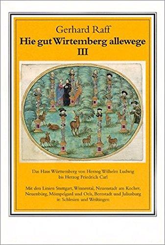 Hie gut Wirtemberg allewege Band 3: Gerhard Raff