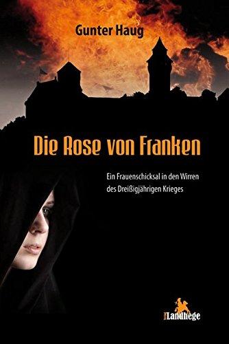 9783943066210: Die Rose von Franken: Historischer Roman
