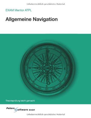 9783943071795: EXAM Mentor ATPL Allgemeine Navigation: Fachliteratur zur theoretischen Ausbildung von Verkehrsflugzeugführern und Verkehrshubschrauberführern (Volume 11) (German Edition)