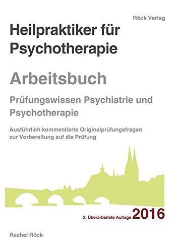 9783943076110: Heilpraktiker für Psychotherapie Arbeitsbuch - Prüfungsfragen Psychiatrie und Psychotherapie: Prüfungsfragen mit klar und verständlich kommentierten ... Mündlicher Prüfungsteil im Anhang