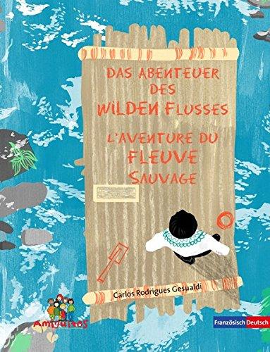 9783943079333: Das Abenteuer des Wilden Flusses / L'aventure de la Rivière Sauvage