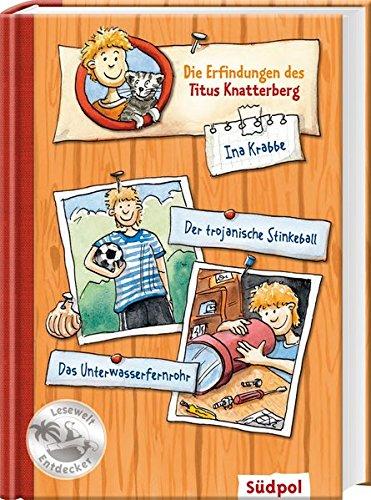 9783943086027: Die Erfindungen des Titus Knatterberg - Der trojanische Stinkeball und das Unterwasserfernrohr