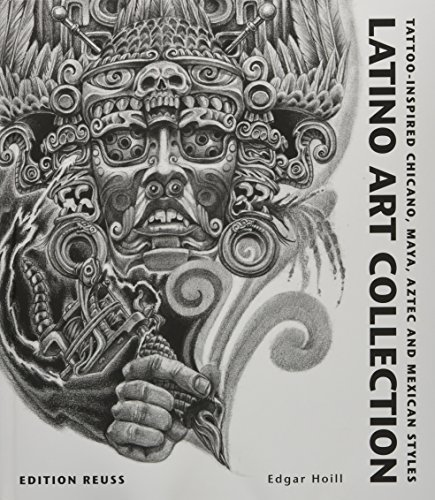 9783943105056: Latino Art Collection: Tattoo-Inspired Chicano, Maya, Aztec & Mexican Styles (French Edition)