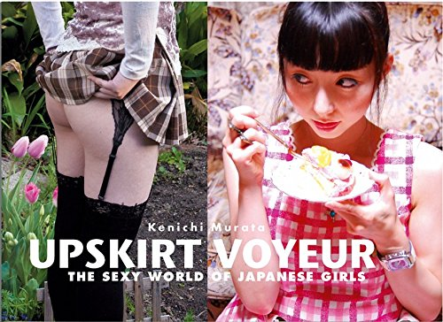 9783943105094: Upskirt Voyeur: The Sexy World of Japanese Girls