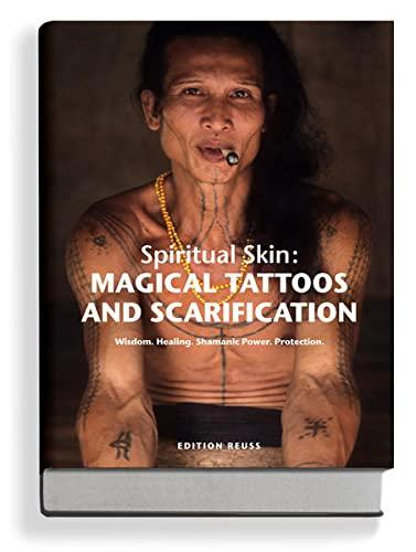 Spiritual Skin: Magival Tattoos and Scarification: Krutak, Lars