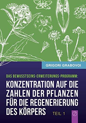 Konzentration auf die Zahlen der Pflanzen für die Regenerierung des Körpers - TEIL 1: Grabovoi, ...