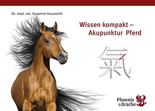 9783943116014: Wissen Kompakt - Akupunktur Pferd