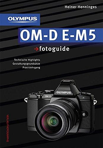9783943125177: Olympus OM-D E-M5 fotoguide