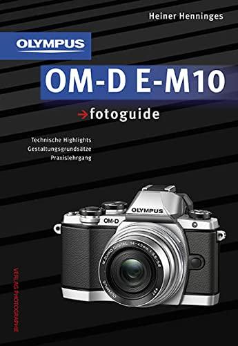 Olympus OM-D E-M10 fotoguide (Hardback): Heiner Henninges