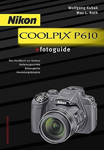 9783943125382: Nikon COOLPIX P610 fotoguide