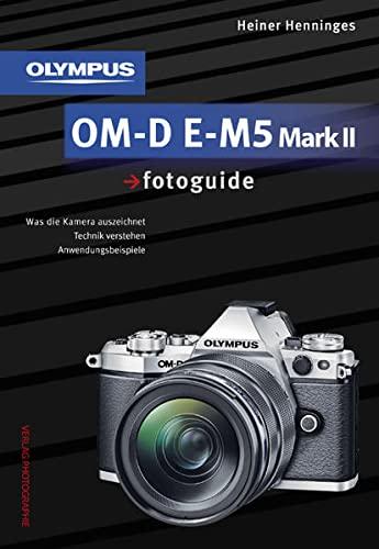 9783943125429: Olympus OM-D E-M5 Mark II fotoguide