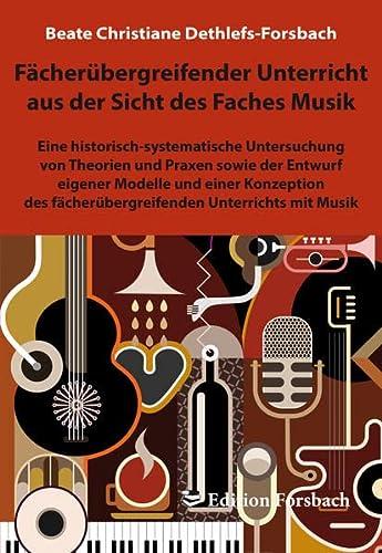Fächerübergreifender Unterricht aus der Sicht des Faches Musik: Beate Christiane ...