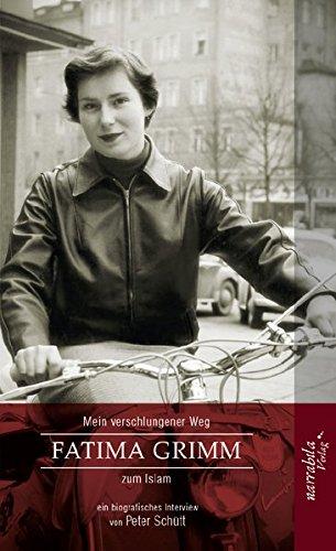 9783943136074: Fatima Grimm - Mein verschlungender Weg zum Islam