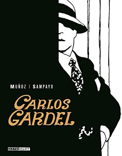 Carlos Gardel: Die Stimme Argentiniens [Paperback] Carlos Sampayo; José Muñoz and Rike Bolte - José Munoz, Carlos Sampayo