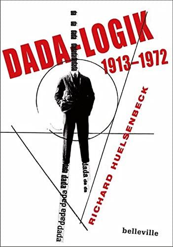 Dada-Logik: Richard Huelsenbeck
