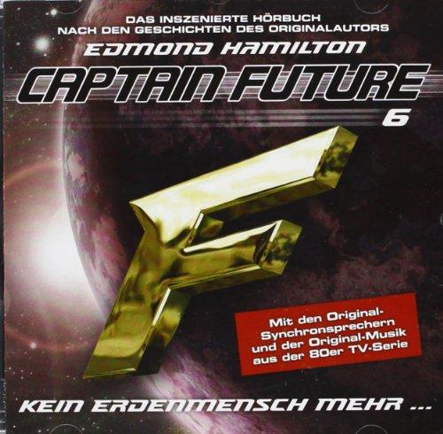 """Captain Future 06 """"Kein Erdenmensch mehr"""": Edmond Hamilton, Helmut"""