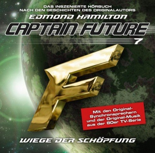 "Captain Future 07 ""Wiege der Schopfung"": Edmond Hamilton, Helmut"