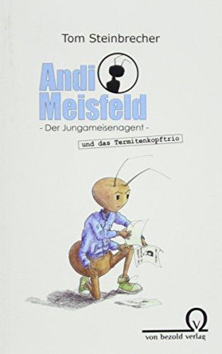 9783943166798: Andi Meisfeld und das Termitenkopftrio