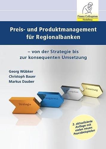 9783943170054: Preis- und Produktmanagement für Regionalbanken, 2. Auflage: Von der Strategie bis zur konsequenten Umsetzung