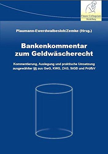 9783943170337: Bankenkommentar zum Geldw�scherecht: Kommentierung, Auslegung und praktische Umsetzung ausgew�hlter �� aus GwG, KWG, ZAG, StGB und Pr�fbV