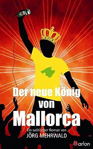 9783943172027: Der neue König von Mallorca: Ein satirischer Roman
