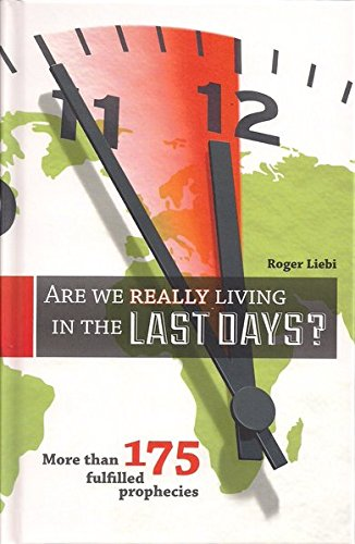 9783943175080: Are We Really Living in the Last Days? More Than 175 Fulfilled Prophecies