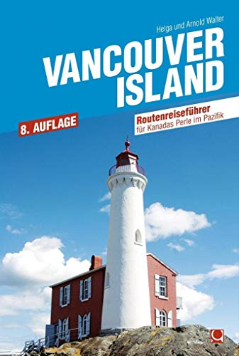 9783943176179: Vancouver Island: Reisef�hrer zur sch�nsten Insel im Pazifik