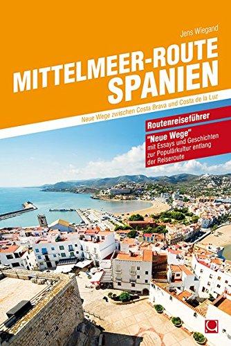 9783943176520: Mittelmeer-Route Spanien: Neue Wege zwischen Costa Brava und Costa de la Luz