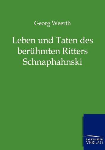 Leben Und Taten Des Ber Hmten Ritters Schnapphahnski: Georg Weerth