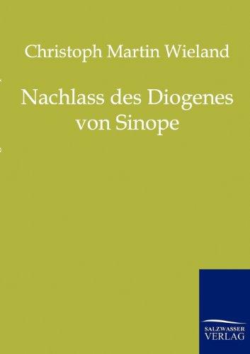 Nachlass Des Diogenes Von Sinope: Christoph Martin Wieland