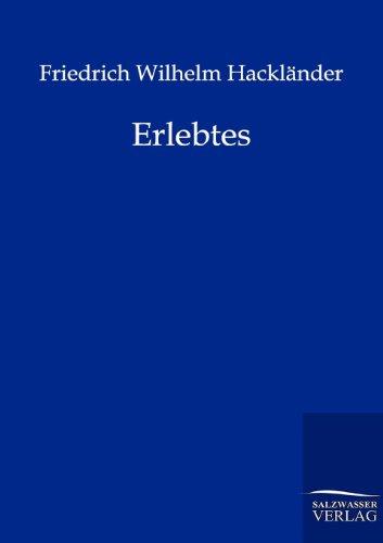 Erlebtes: Friedrich Wilhelm Hackländer