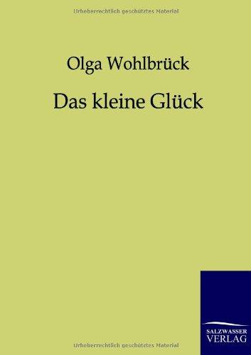 Das Kleine Gl Ck: Olga Wohlbr Ck