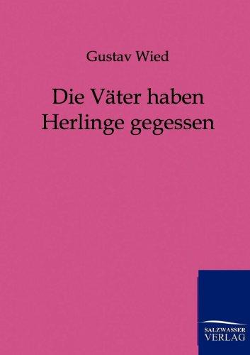Die V Ter Haben Herlinge Gegessen: Gustav Wied