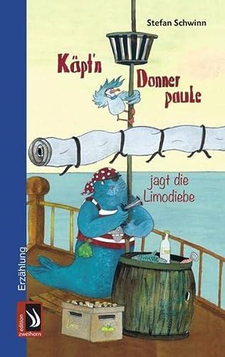 Käptn Donnerpaule jagt die Limodiebe: Stefan, Schwinn und