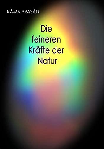 9783943208139: Die feineren Kräfte der Natur und ihr Einfluss auf Menschenleben und Menschenschicksale