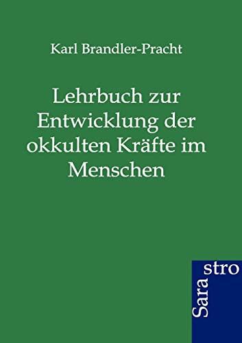9783943233858: Lehrbuch zur Entwicklung der okkulten Kräfte im Menschen (German Edition)