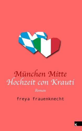 9783943237399: München Mitte: Hochzeit con Krauti (German Edition)