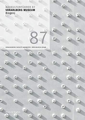 9783943242409: Baukulturführer 87 Vorarlberg Museum, Bregenz: Architekten: Cukrowicz Nachbaur Architekten, Bregenz