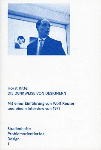 9783943253023: Die Denkweise von Designern: Mit einer Einführung von Wolf Reuter und einem Interview von 1971. Studienhefte Problemorientiertes Design Heft 1