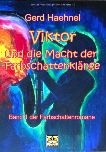 9783943257106: Viktor und die Macht der Farbschattenklänge