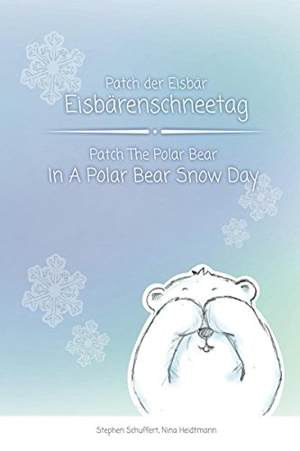 9783943271027: Patch der Eisbär - Eisbärenschneetag: Patch The Polar Bear In A Polar Bear Snow Day
