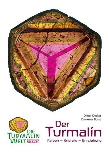 9783943305005: Der Turmalin: Farben - Kristalle - Entstehung