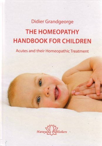 9783943309041: The Homeopathy Handbook for Children Acutes and Their Homeopathic Treatment