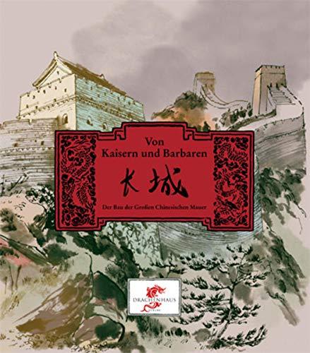 9783943314038: Von Kaisern u Barbaren: Der Bau der Großen Chinesischen Mauer