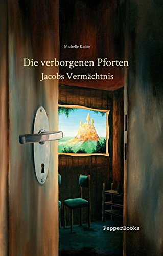 9783943315059: Die verborgenen Pforten 01. Jacobs Vermächtnis: Trilogie