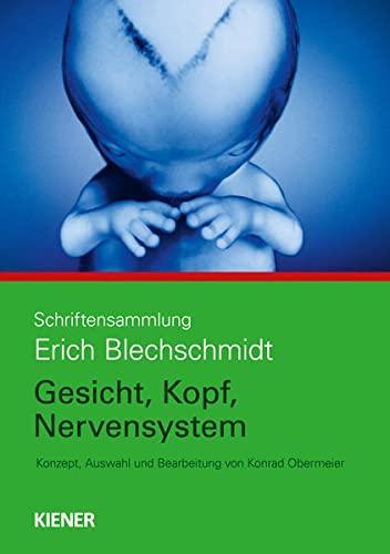 9783943324112: Schriftensammlung Erich Blechschmidt: Gesicht, Kopf, Nervensystem