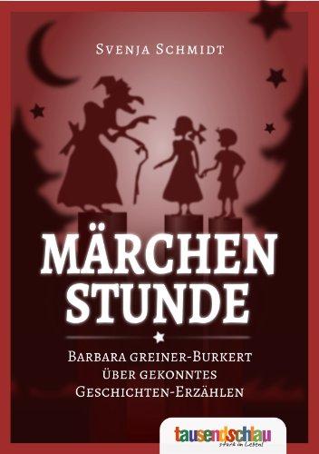 9783943328776: Märchenstunde. Barbara Greiner-Burkert über gekonntes Geschichten-Erzählen
