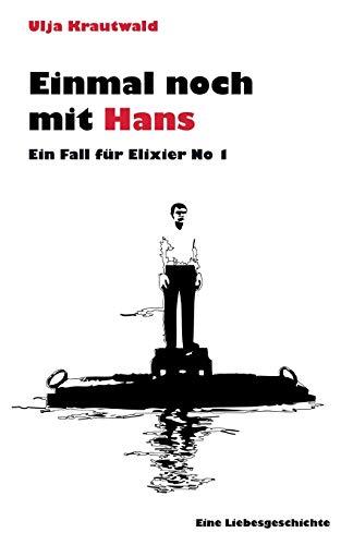 Einmal noch mit Hans: Ein Fall für: Krautwald, Ulja